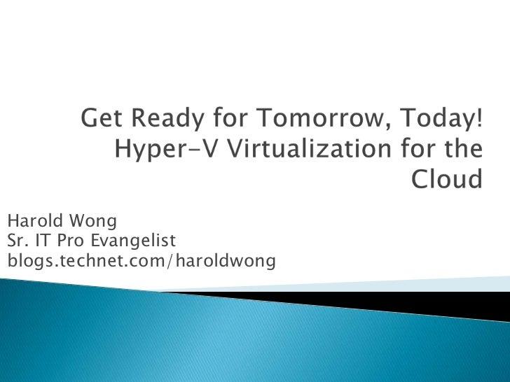Harold WongSr. IT Pro Evangelistblogs.technet.com/haroldwong