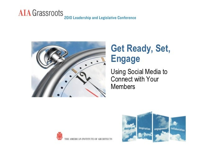 Get Ready, Set,EngageUsing Social Media toConnect with YourMembers
