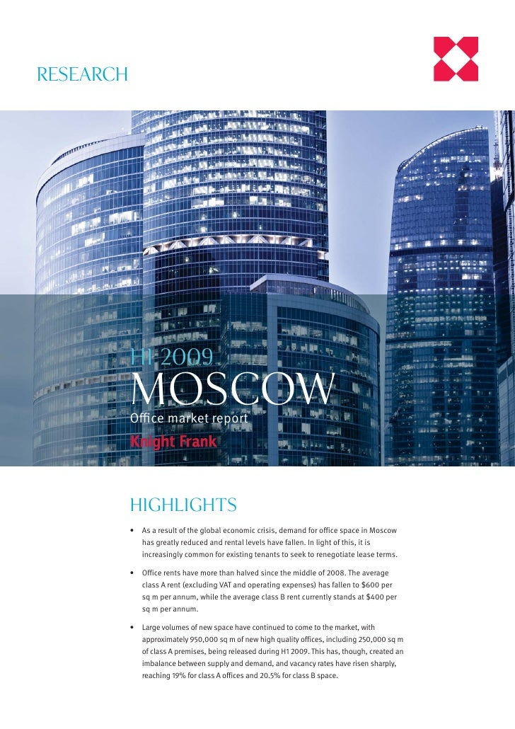 RESEARCH                H1 2009            MOSCOW            Office market report                Highlights            •   A...