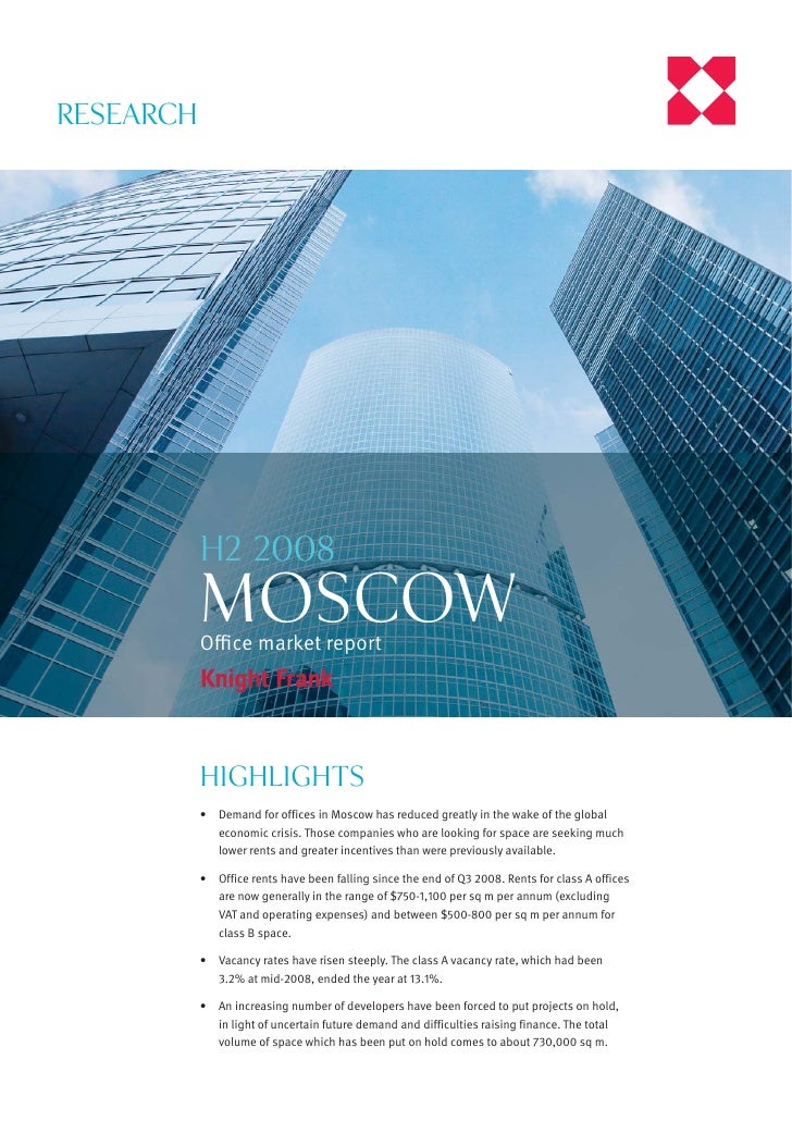 RESEARCH                H2 2008            MOSCOW            Office market report                Highlights            •   D...
