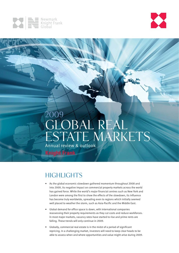 2009 GLOBAL REAL ESTATE MARKETS Annual review & outlook     Highlights •   As the global economic slowdown gathered moment...