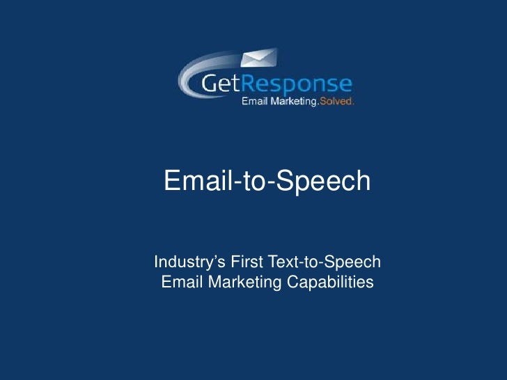 Email-to-Speech<br />Industry's First Text-to-Speech <br />Email Marketing Capabilities <br />
