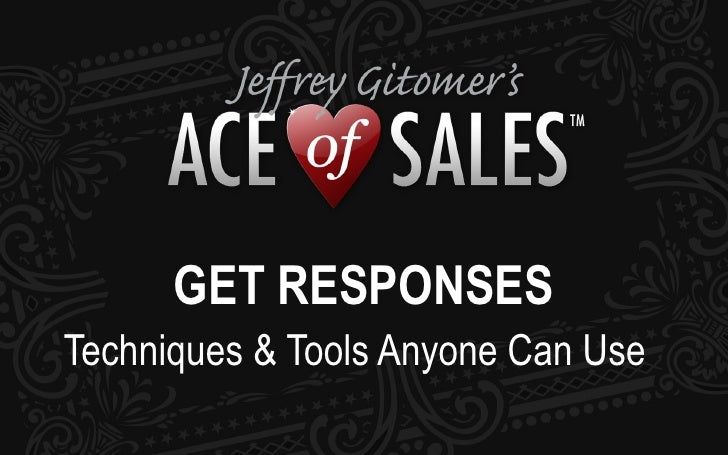 GET RESPONSES Techniques & Tools Anyone Can Use