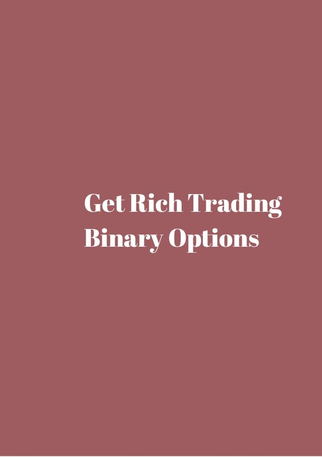 Become rich trading binary options discover future guaranteed living making online secret trading