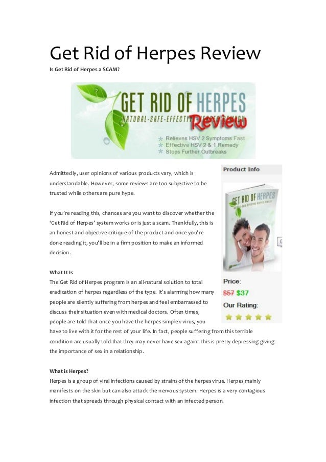 Get Rid of Herpes Review Is Get Rid of Herpes a SCAM? Admittedly, user opinions of various products vary, which is underst...