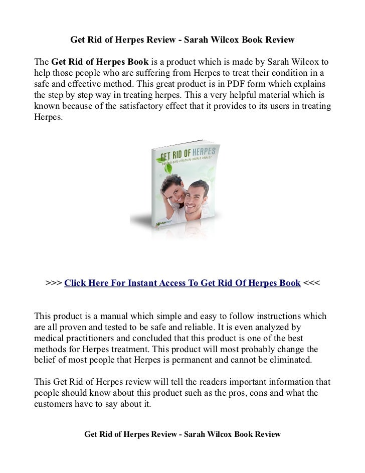 Get Rid of Herpes Review - Sarah Wilcox Book ReviewThe Get Rid of Herpes Book is a product which is made by Sarah Wilcox t...