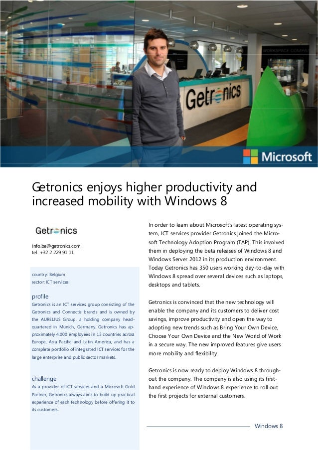 Getronics enjoys higher productivity and increased mobility with Windows 8 In order to learn about Microsoft's latest oper...