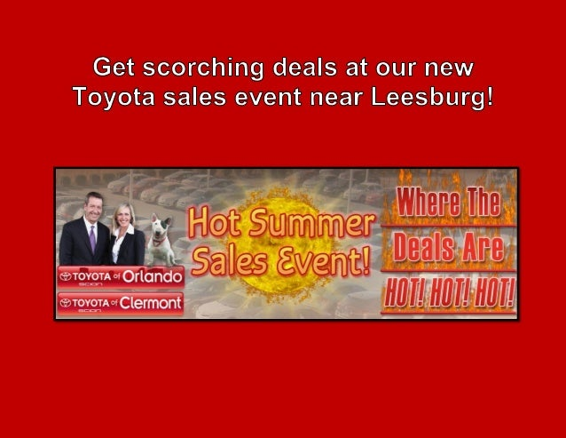 Toyota of Clermont is hosting the Hot Summer Sales Event and offering sizzling deals on our new Toyota and used cars. If y...