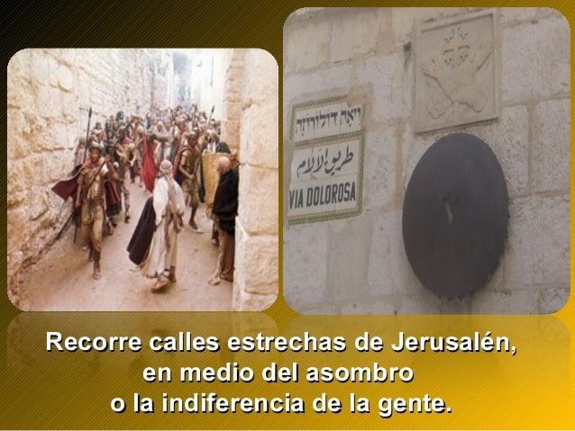Recorre calles estrechas de Jerusalén,Recorre calles estrechas de Jerusalén, en medio del asombroen medio del asombro o la...