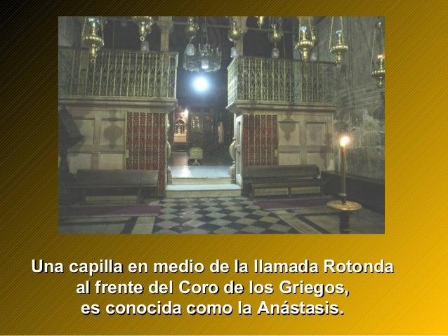 Una capilla en medio de la llamada RotondaUna capilla en medio de la llamada Rotonda al frente del Coro de los Griegos,al ...