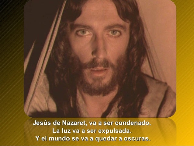 Jesús de Nazaret, va a ser condenado.Jesús de Nazaret, va a ser condenado. La luz va a ser expulsada.La luz va a ser expul...