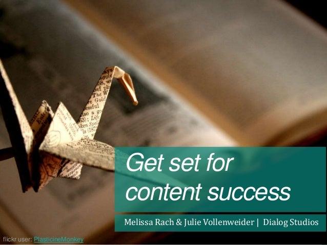Get set forcontent successMelissa Rach & Julie Vollenweider | Dialog Studiosflickr user: PlasticineMonkey