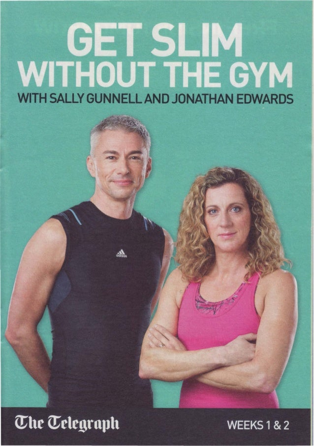 Get Slim Without The Gym 1 2 WITH SALLYGUNNELLAND JONATHAN EDWARDS