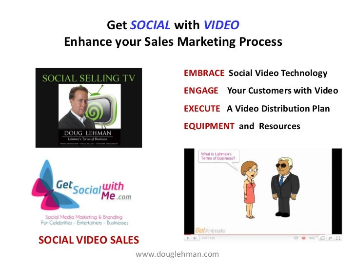 Get SOCIAL with VIDEO    Enhance your Sales Marketing Process                           EMBRACE Social Video Technology   ...