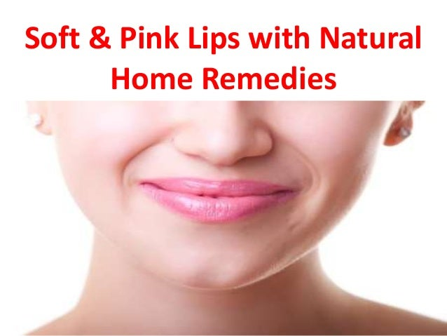 Soft & Pink Lips with Natural Home Remedies