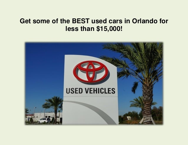 Get some of the BEST used cars in Orlando for less than $15,000!