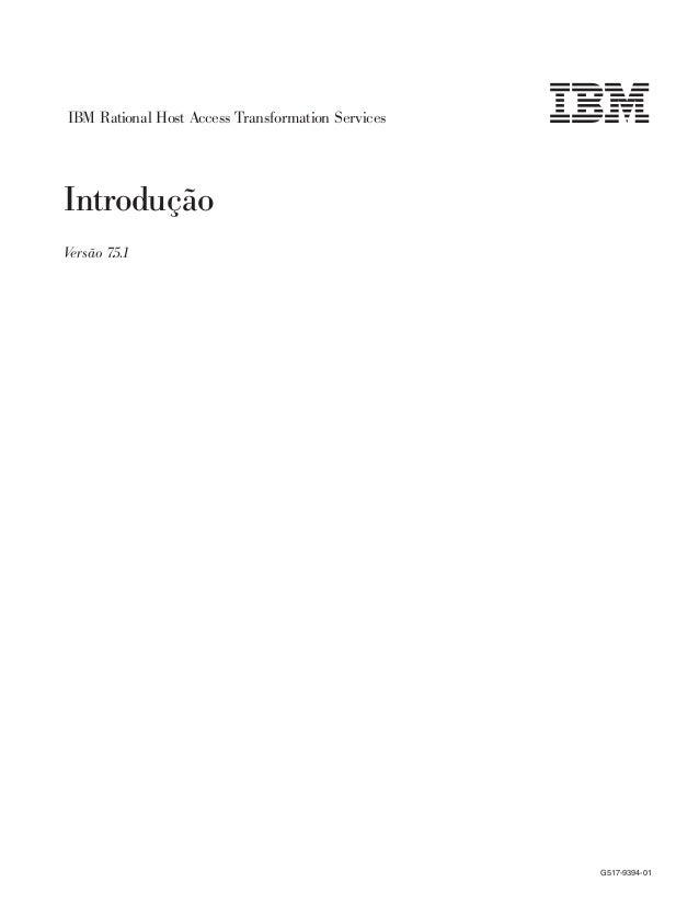 IBM Rational Host Access Transformation Services Introdução Versão 7.5.1 G517-9394-01