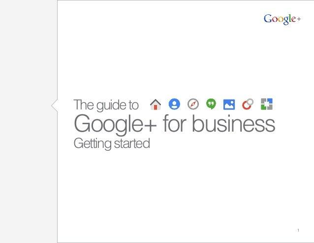 1 Theguideto Google+ for business Gettingstarted