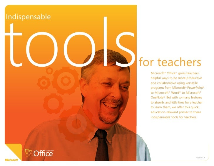 tools Indispensable                     for teachers                   Microsoft® Office® gives teachers                  ...