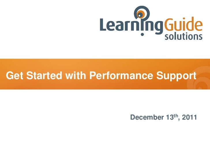 Get Started with Performance Support                       December 13th, 2011