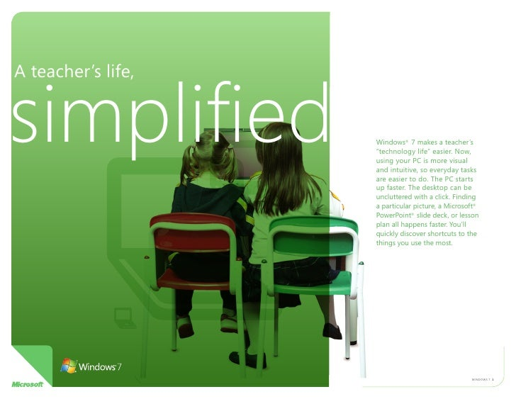 "A teacher's life,   simplified          Windows® 7 makes a teacher's                     ""technology life"" easier. Now,   ..."