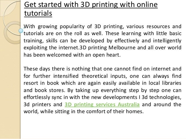 Get started with 3D printing with online tutorials With growing popularity of 3D printing, various resources and tutorials...