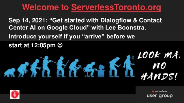 """Welcome to ServerlessToronto.org 1 Sep 14, 2021: """"Get started with Dialogflow & Contact Center AI on Google Cloud"""" with Le..."""
