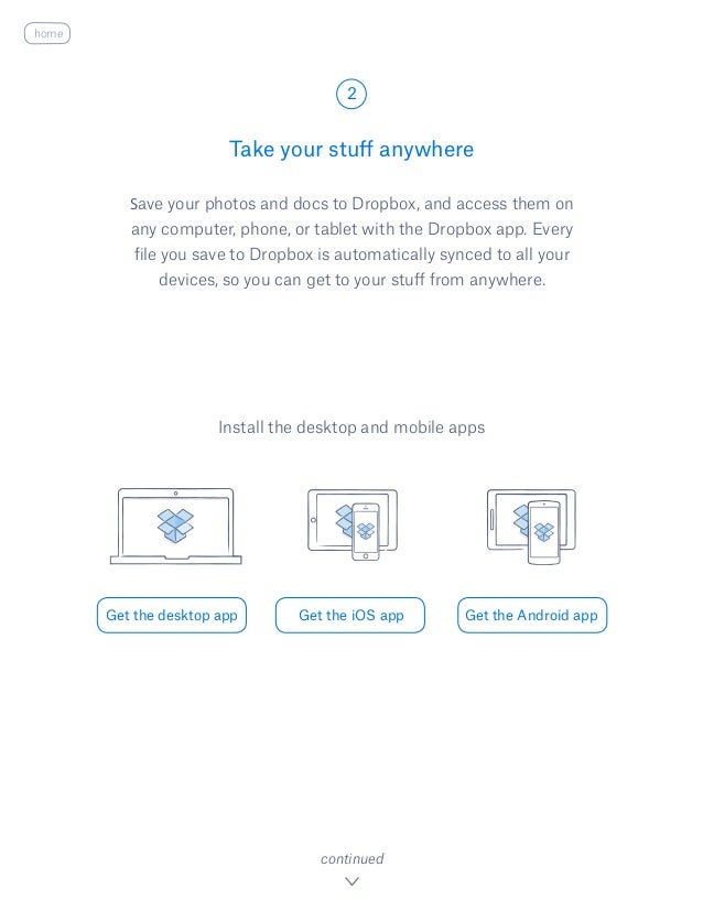 Save your photos and docs to Dropbox, and access them on any computer, phone, or tablet with the Dropbox app. Every file y...