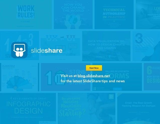 Visit us at blog.slideshare.net for the latest SlideShare tips and news