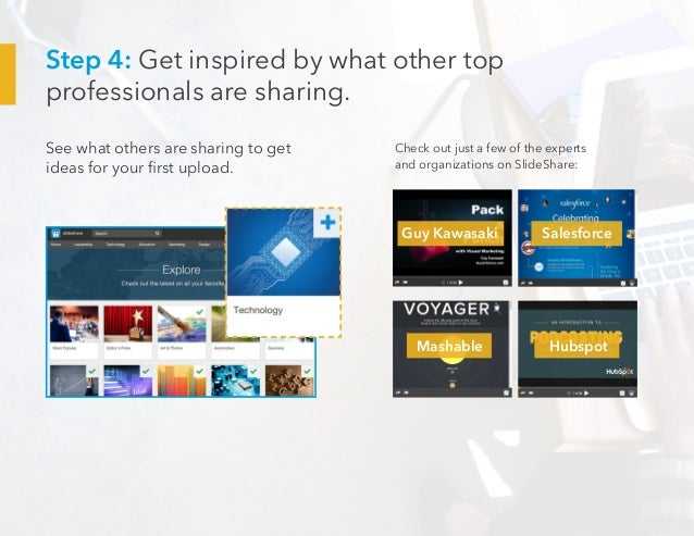 Step 4: Get inspired by what other top professionals are sharing. See what others are sharing to get ideas for your first ...