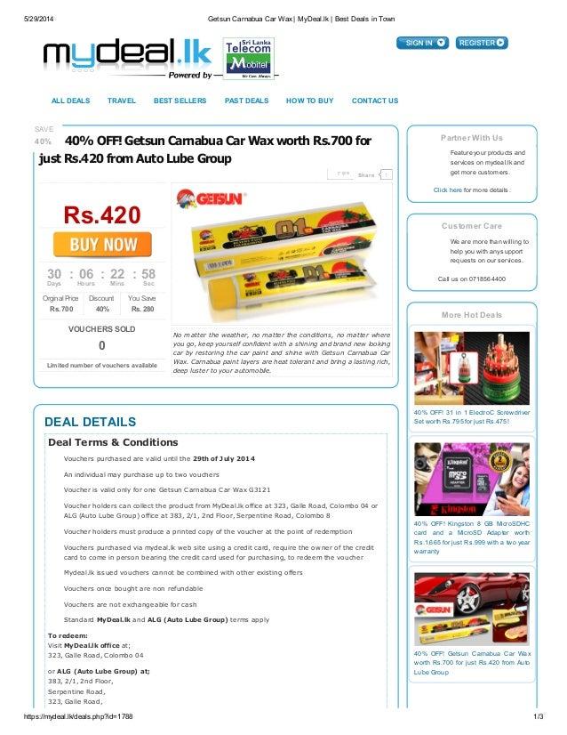 5/29/2014 Getsun Carnabua Car Wax| MyDeal.lk| Best Deals in Town https://mydeal.lk/deals.php?id=1788 1/3 Partner With Us F...
