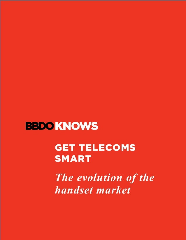 GET TELECOMS SMART The evolution of the handset market