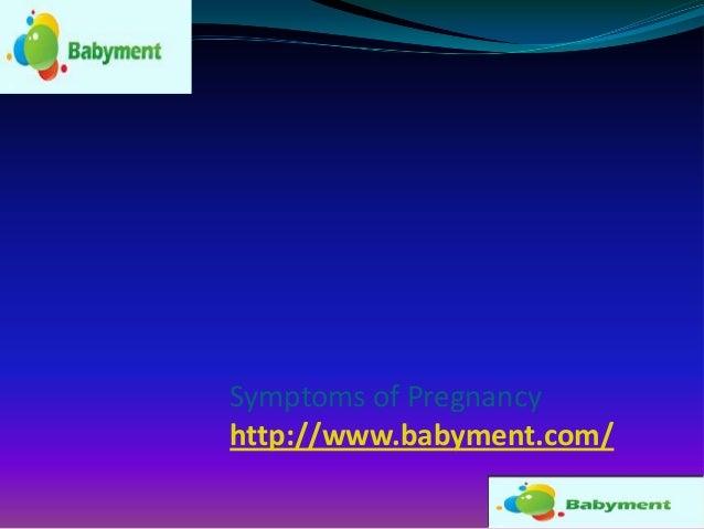 Symptoms of Pregnancy http://www.babyment.com/