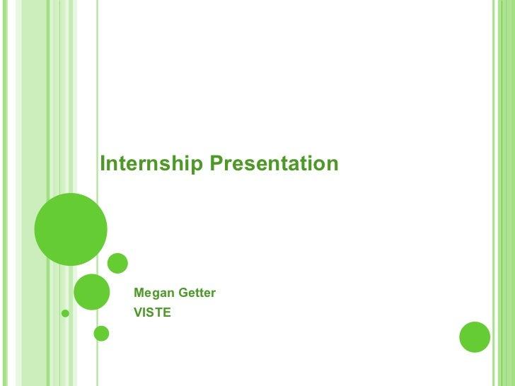 Internship Presentation   Megan Getter   VISTE