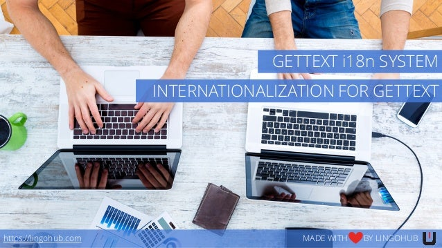 https://lingohub.com MADE WITH BY LINGOHUB INTERNATIONALIZATION FOR GETTEXT GETTEXT i18n SYSTEM