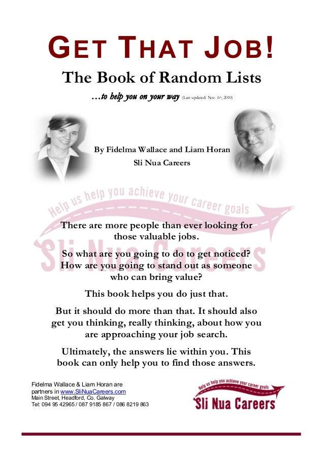 GET THAT JOB! The Book of Random Lists ……ttoo hheellpp yyoouu oonn yyoouurr wwaayy (Last updated: Nov. 6th, 2010) By Fidel...