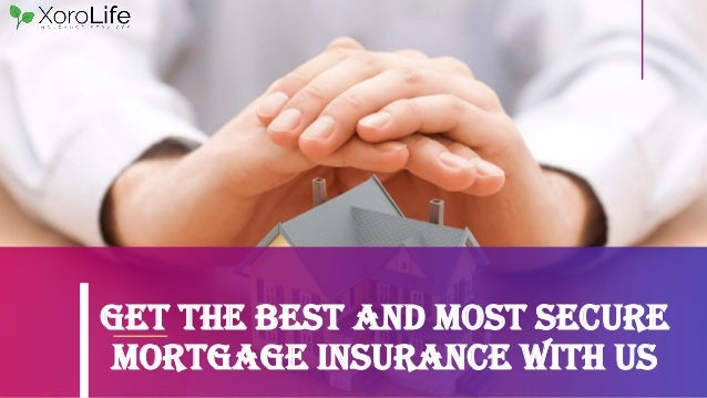 get the best and most secure mortgage insurance with us 1 638