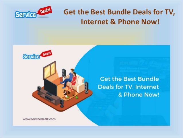 Get The Best Bundle Deals For Tv Internet Amp Phone Now