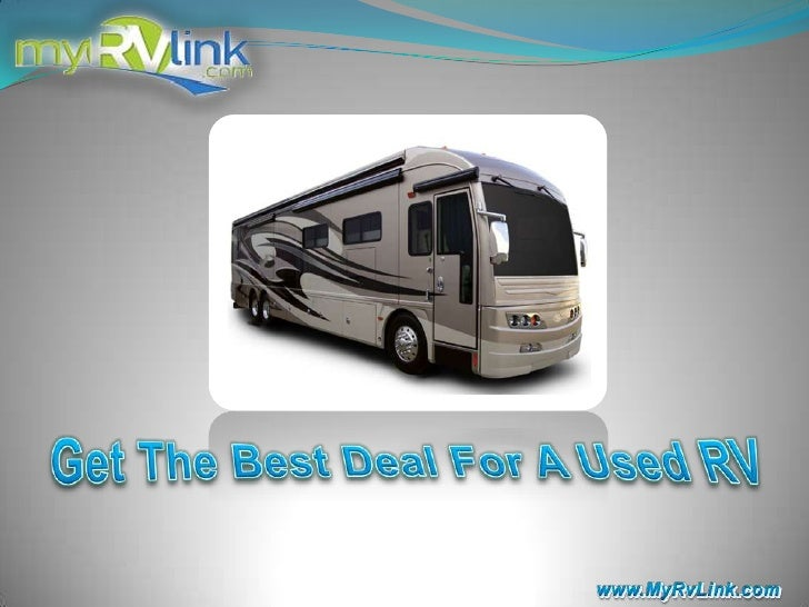 Get The Best Deal For A Used RV<br />www.MyRvLink.com<br />
