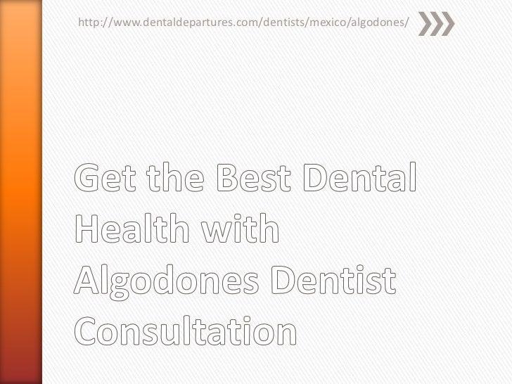 http://www.dentaldepartures.com/dentists/mexico/algodones/