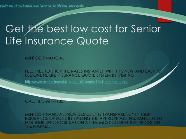 Get The Best Low Cost For Senior Life Insurance Quote MINTCO FINANCIAL FEEL  FREE TO SHOP