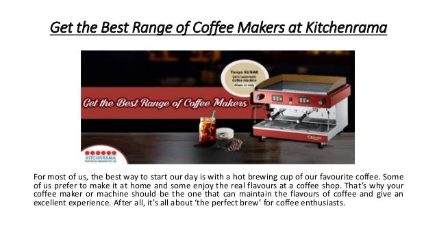 Get The Best Range Of Coffee Makers At Kitchenrama For Most Of Us, ...