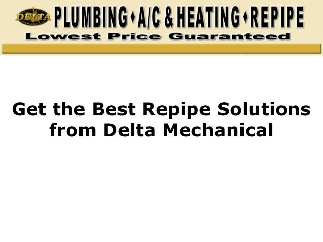 Get the Best Repipe Solutions   from Delta Mechanical