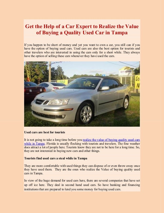 Get the help of a car expert to realize the value of buying a quality…