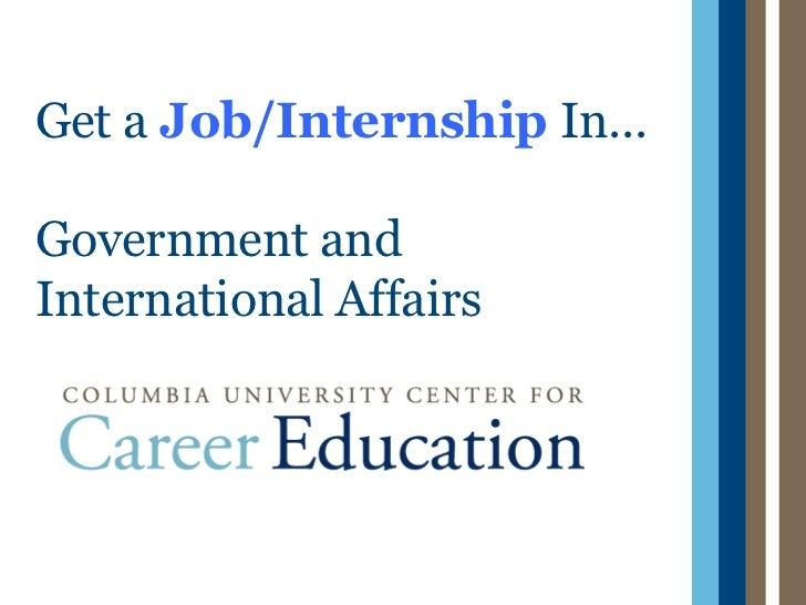 Get a Job/Internship In...Government andInternational Affairs