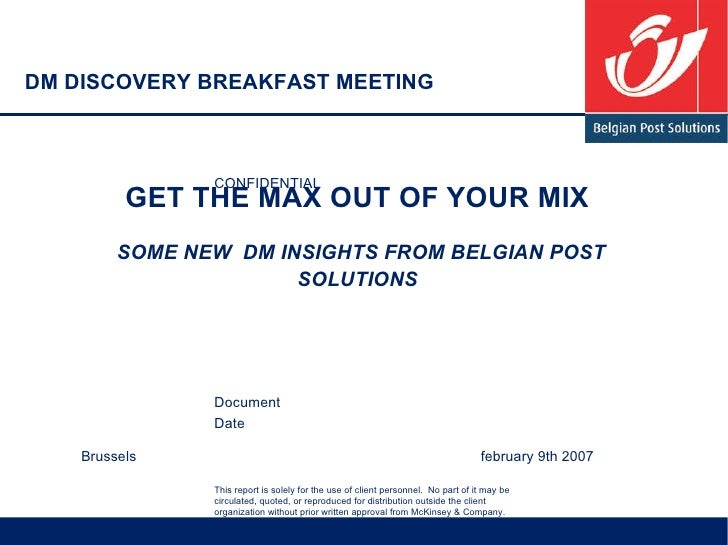 GET THE MAX OUT OF YOUR MIX    SOME NEW  DM INSIGHTS FROM BELGIAN POST SOLUTIONS   Brussels  february 9th 2007  DM DISCOVE...