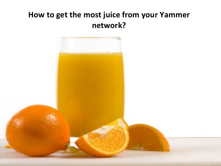 How to get the most juice from your Yammer network?