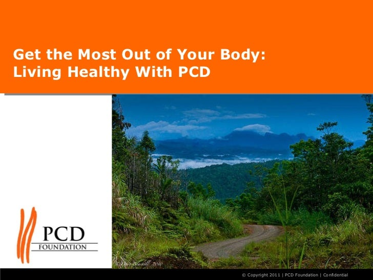 Get the Most Out of Your Body: Living Healthy With PCD