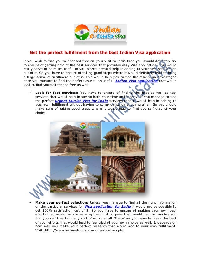 Get the perfect fulfillment from the best Indian Visa application If you wish to find yourself tensed free on your visit t...