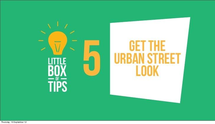 5     Get The                                Urban Street                                    LookThursday, 13 September 12